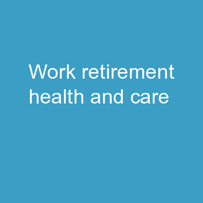 Work, retirement, health and care: