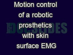 Motion control of a robotic prosthetics with skin surface EMG