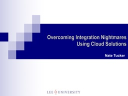 Overcoming Integration Nightmares Using Cloud Solutions