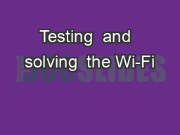 Testing  and  solving  the Wi-Fi
