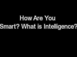 How Are You Smart? What is Intelligence?