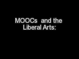 MOOCs  and the Liberal Arts: