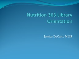 Nutrition 363  Library Orientation