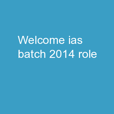 Welcome IAS batch 2014 Role