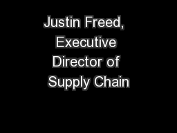 Justin Freed,  Executive Director of Supply Chain