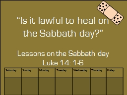 """""""Is it lawful to heal on the Sabbath day?"""""""