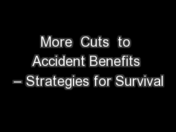 More  Cuts  to Accident Benefits – Strategies for Survival