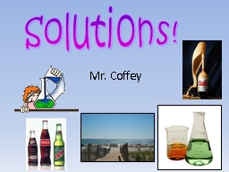 Mr. Coffey Solutions! What is a solution?