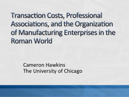 Transaction  Costs , Professional Associations, and the Organization of Manufacturing Enterprises