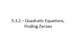 5.3.2 – Quadratic Equations, Finding Zeroes