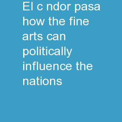 El cóndor pasa:   How the Fine Arts can Politically Influence the Nations