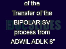 Qualification of the Transfer of the BIPOLAR SV process from ADWIL ADLK 8�