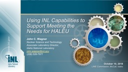 Using INL Capabilities to Support Meeting the Needs for HALEU