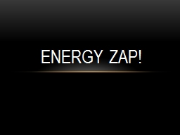 Energy ZAP! In all reactions, physical or chemical, which two quantities are always conserved?
