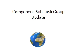 Component Sub Task Group