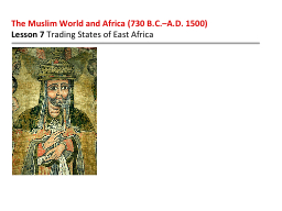The Muslim World and Africa (730 B.C