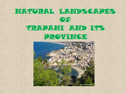 NATURAL LANDSCAPES  OF  TRAPANI AND ITS PROVINCE PowerPoint PPT Presentation