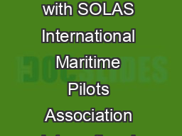Shipping Industry Guidance on Pilot Transfer Arrangements Ensuring Compliance with SOLAS International Maritime Pilots Association International Maritime Pilots Association International Chamber of Sh