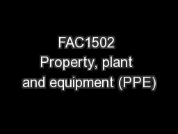 FAC1502 Property, plant and equipment (PPE)