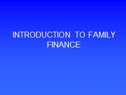 INTRODUCTION TO FAMILY FINANCE