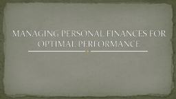 MANAGING PERSONAL FINANCES FOR OPTIMAL PERFORMANCE