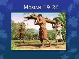 Mosiah  19-26 �One Sunday morning, more than a year ago, we awoke to a beautiful day in Santo Dom