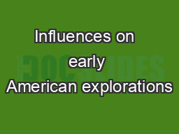 Influences on  early American explorations