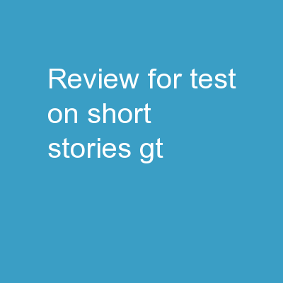 Review for Test on Short Stories-GT