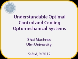 Understandable Optimal Control and Cooling Optomechanical Systems