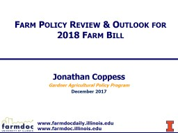 Farm Policy Review & Outlook for 2018 Farm Bill