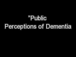 �Public Perceptions of Dementia