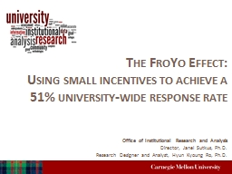The FroYo Effect:  Using small incentives to achieve a