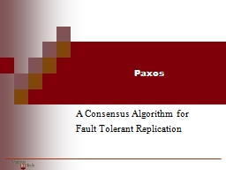 Paxos A Consensus Algorithm for