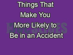 Things That Make You More Likely to Be in an Accident