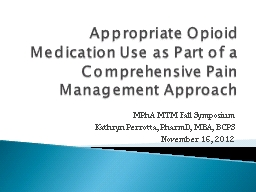 Appropriate  Opioid  Medication Use as Part of a Comprehensive Pain Management Approach