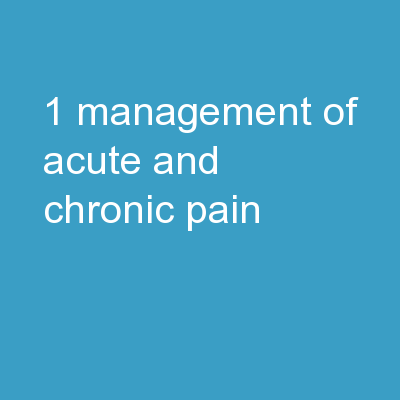 1 Management of Acute and Chronic Pain