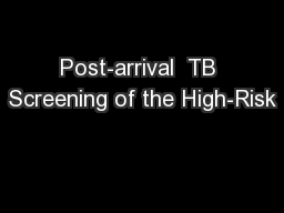 Post-arrival  TB Screening of the High-Risk