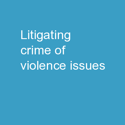 Litigating Crime-of-Violence Issues:
