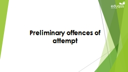 Preliminary offences of attempt