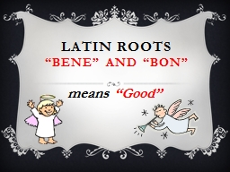 "Latin Roots "" Bene "" and ""Bon"