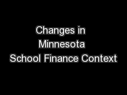 Changes in  Minnesota School Finance Context