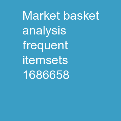 MARKET BASKET ANALYSIS, FREQUENT ITEMSETS,