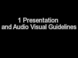 1 Presentation and Audio Visual Guidelines