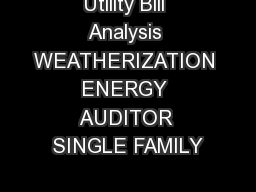 Utility Bill Analysis WEATHERIZATION ENERGY AUDITOR SINGLE FAMILY