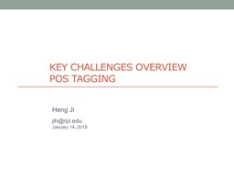 KEY CHALLENGES Overview POS Tagging