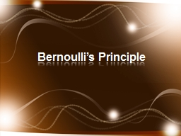 Bernoulli�s Principle Background