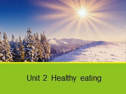 Unit 2  Healthy eating Using Language