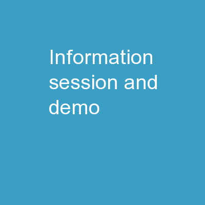 Information session and demo