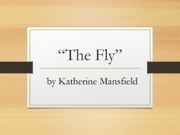"""The Fly"" by Katherine Mansfield"