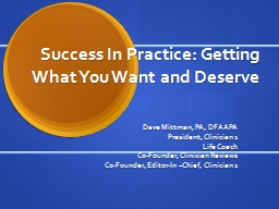Success In Practice: Getting What You Want and Deserve